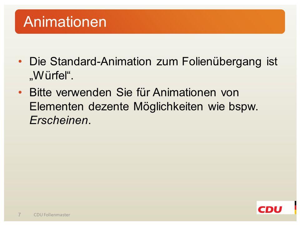 """Die Standard-Animation zum Folienübergang ist """"Würfel"""". Bitte verwenden Sie für Animationen von Elementen dezente Möglichkeiten wie bspw. Erscheinen."""