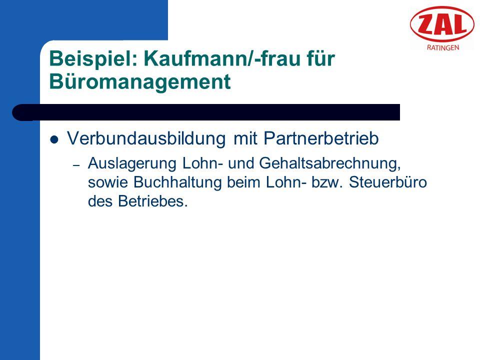 Beispiel: Kaufmann/-frau für Büromanagement Verbundausbildung mit Partnerbetrieb – Auslagerung Lohn- und Gehaltsabrechnung, sowie Buchhaltung beim Loh