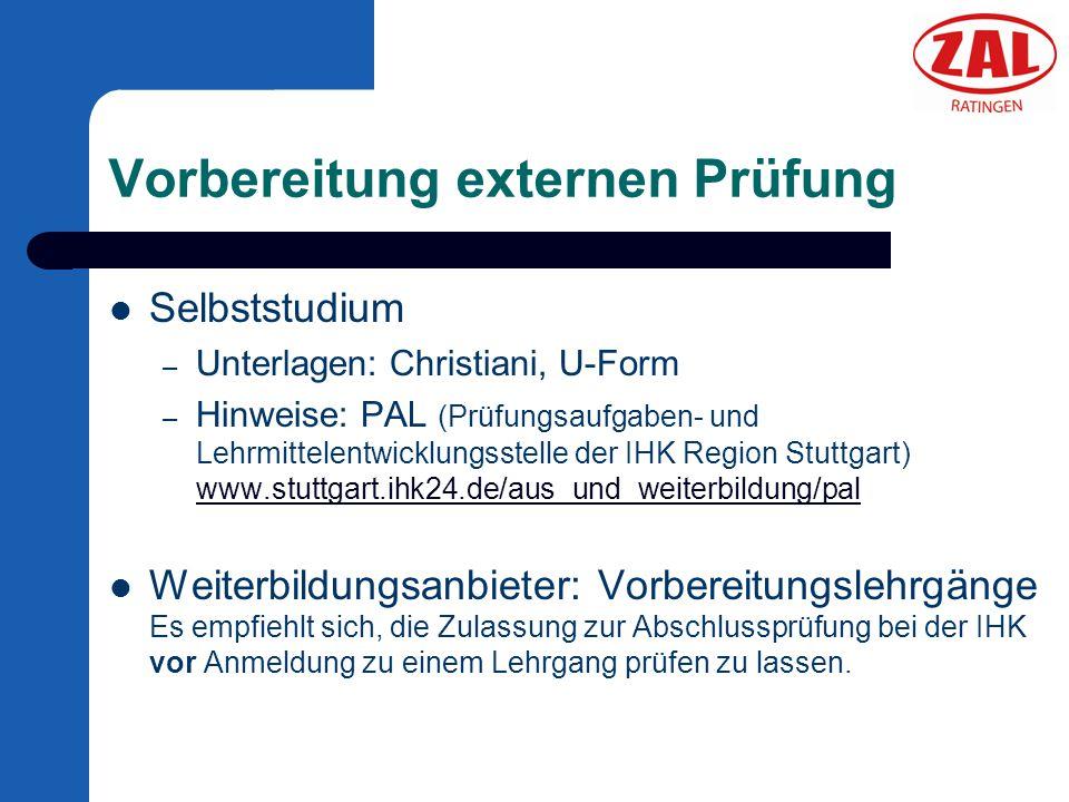 Vorbereitung externen Prüfung Selbststudium – Unterlagen: Christiani, U-Form – Hinweise: PAL (Prüfungsaufgaben- und Lehrmittelentwicklungsstelle der I