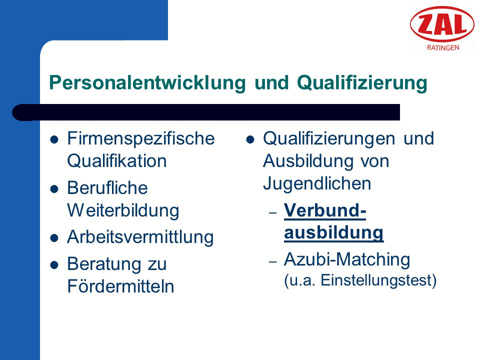 Personalentwicklung und Qualifizierung Firmenspezifische Qualifikation Berufliche Weiterbildung Arbeitsvermittlung Beratung zu Fördermitteln Qualifizi