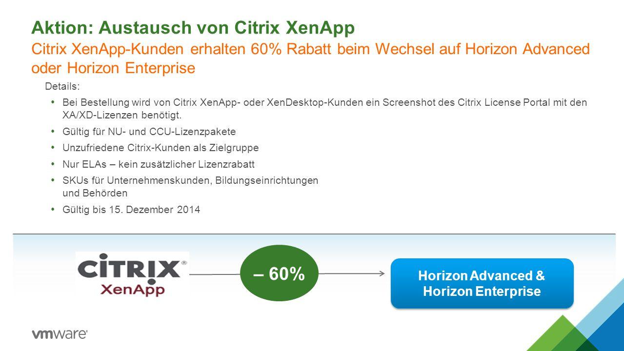 Aktion: Austausch von Citrix XenApp Details: Bei Bestellung wird von Citrix XenApp- oder XenDesktop-Kunden ein Screenshot des Citrix License Portal mi
