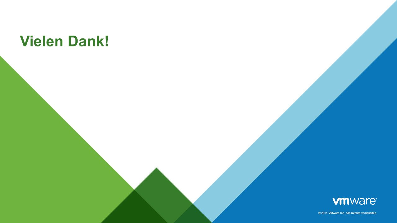 © 2014 VMware Inc. Alle Rechte vorbehalten. Vielen Dank!