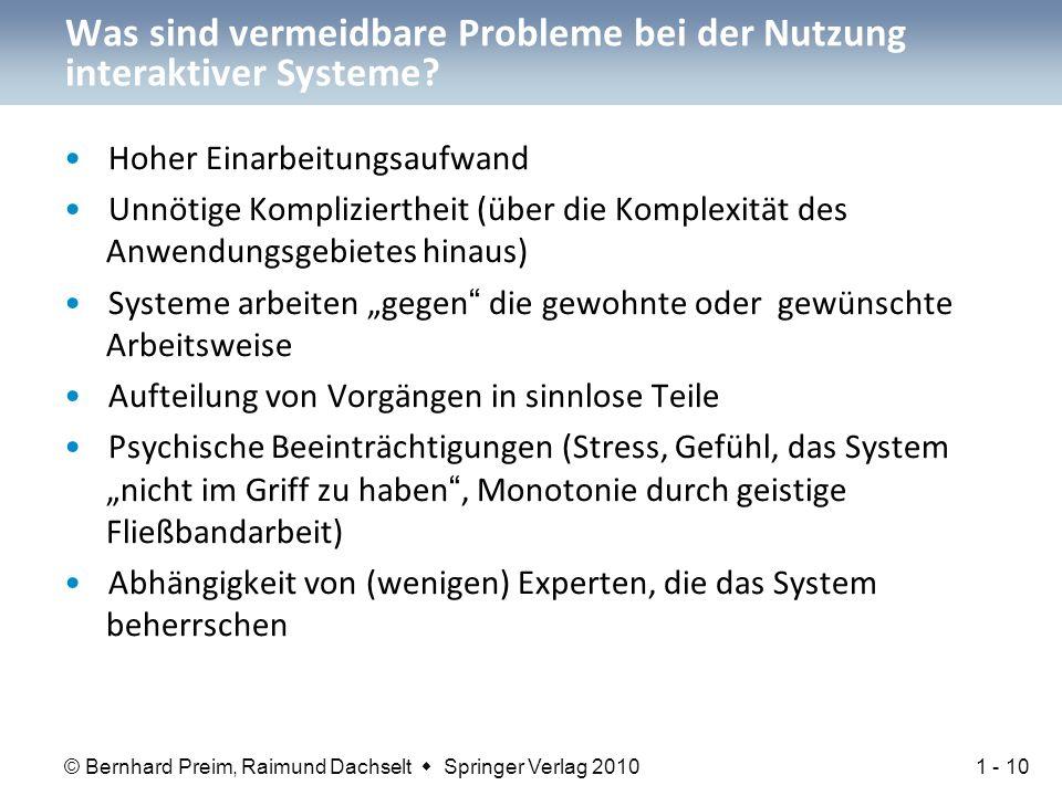 © Bernhard Preim, Raimund Dachselt  Springer Verlag 2010 Was sind vermeidbare Probleme bei der Nutzung interaktiver Systeme.