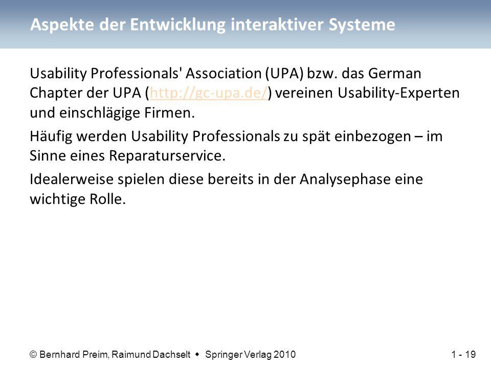 © Bernhard Preim, Raimund Dachselt  Springer Verlag 2010 Aspekte der Entwicklung interaktiver Systeme Usability Professionals Association (UPA) bzw.