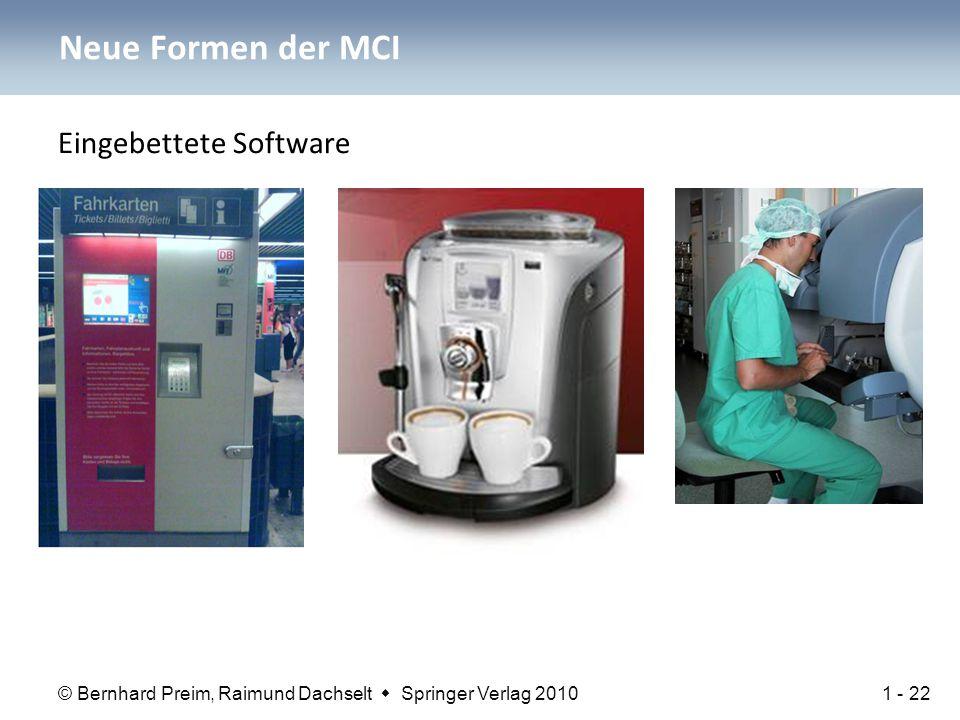 © Bernhard Preim, Raimund Dachselt  Springer Verlag 2010 Neue Formen der MCI Eingebettete Software 1 - 22