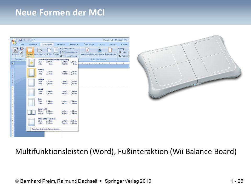 © Bernhard Preim, Raimund Dachselt  Springer Verlag 2010 Neue Formen der MCI Multifunktionsleisten (Word), Fußinteraktion (Wii Balance Board) 1 - 25