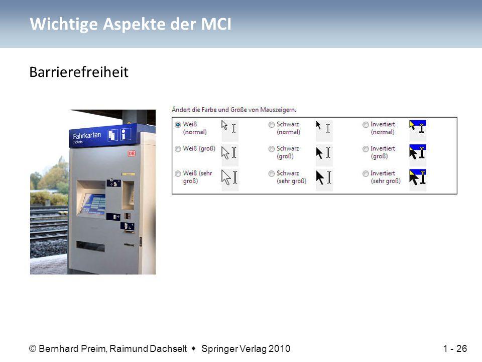 © Bernhard Preim, Raimund Dachselt  Springer Verlag 2010 Wichtige Aspekte der MCI Barrierefreiheit 1 - 26