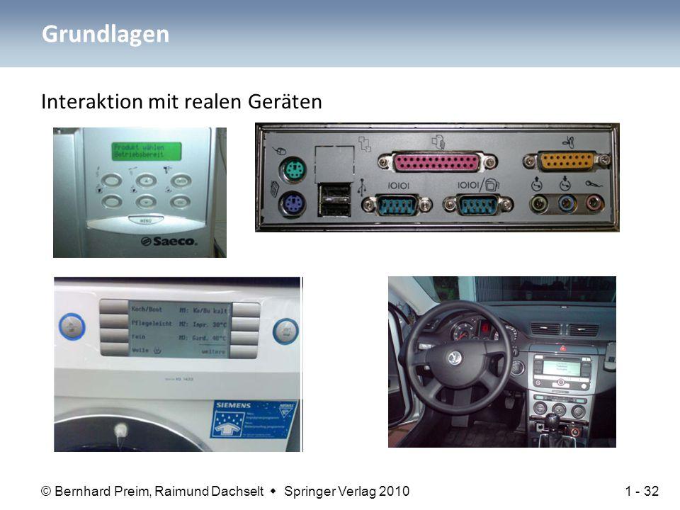 © Bernhard Preim, Raimund Dachselt  Springer Verlag 2010 Grundlagen Interaktion mit realen Geräten 1 - 32