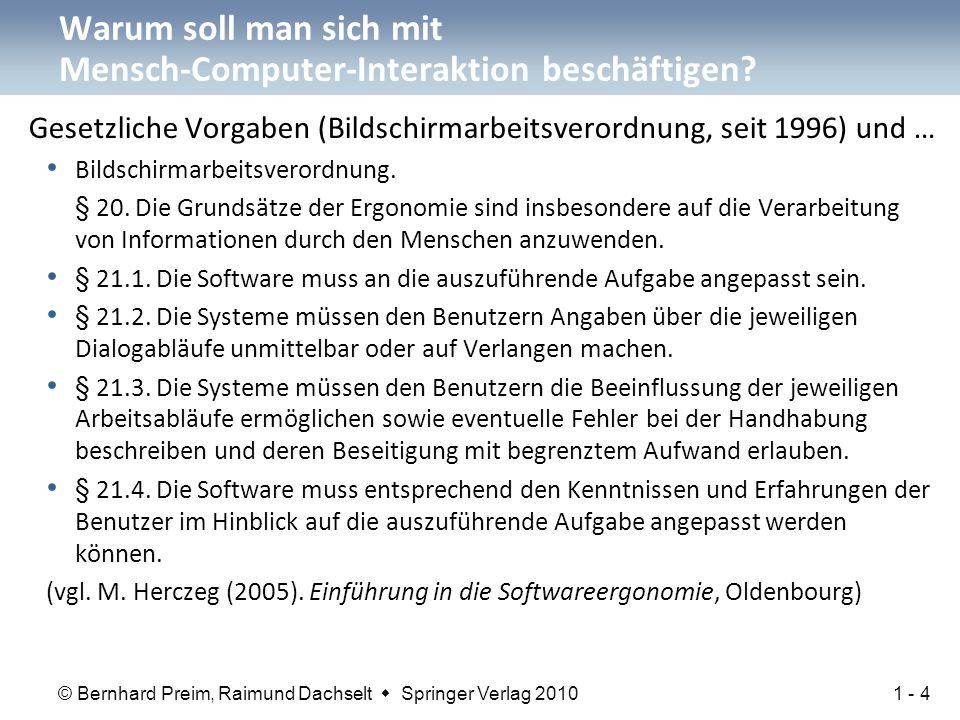 © Bernhard Preim, Raimund Dachselt  Springer Verlag 2010 Warum soll man sich mit Mensch-Computer-Interaktion beschäftigen.
