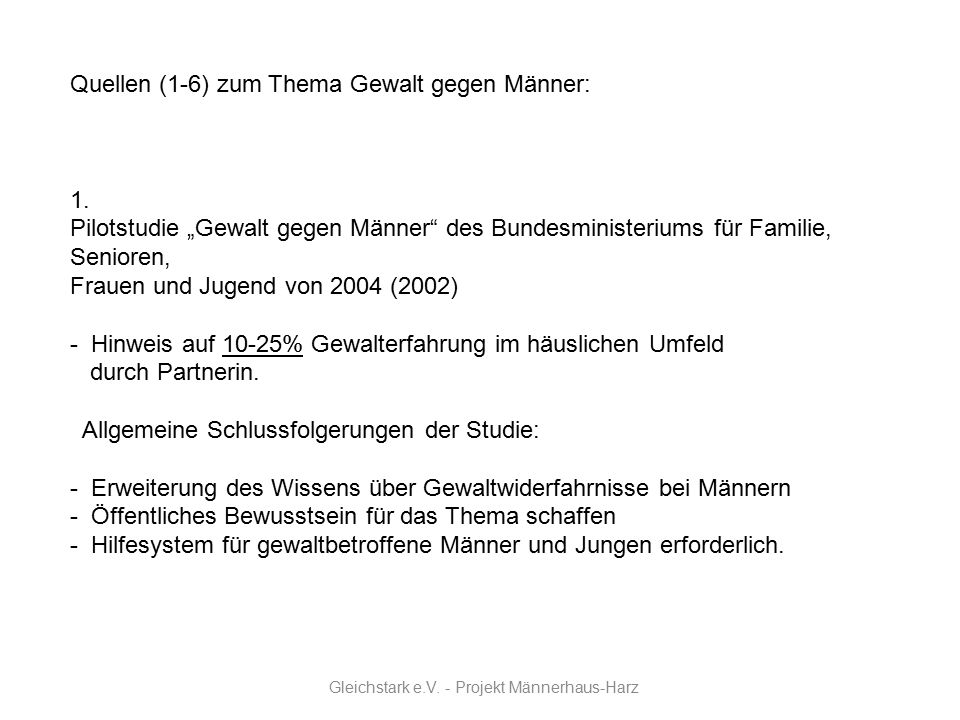 "Gleichstark e.V. - Projekt Männerhaus-Harz Quellen (1-6) zum Thema Gewalt gegen Männer: 1. Pilotstudie ""Gewalt gegen Männer"" des Bundesministeriums fü"