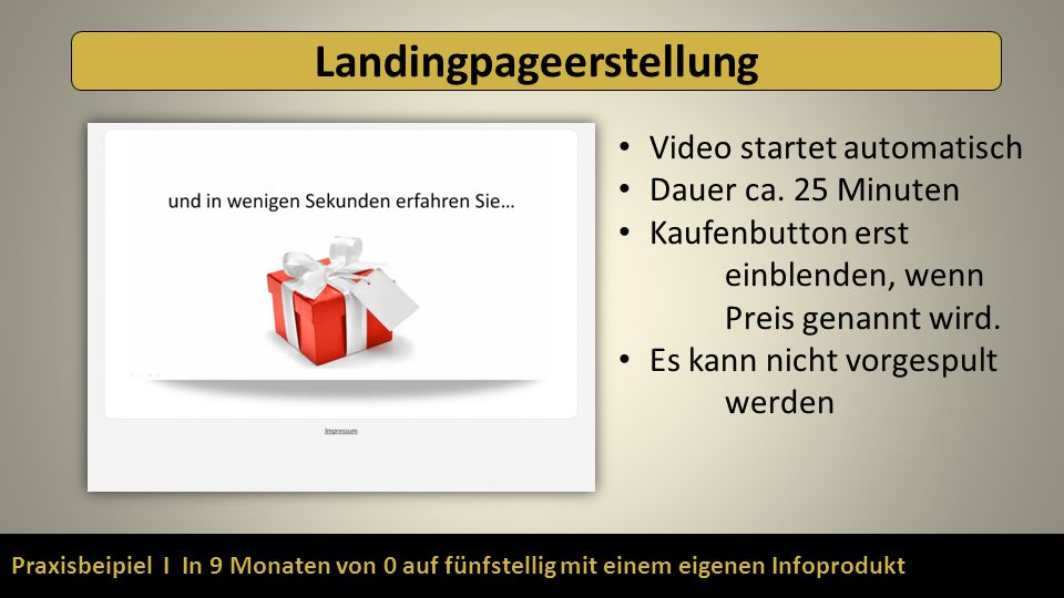 Praxisbeipiel I In 9 Monaten von 0 auf fünfstellig mit einem eigenen Infoprodukt Landingpageerstellung Video startet automatisch Dauer ca. 25 Minuten