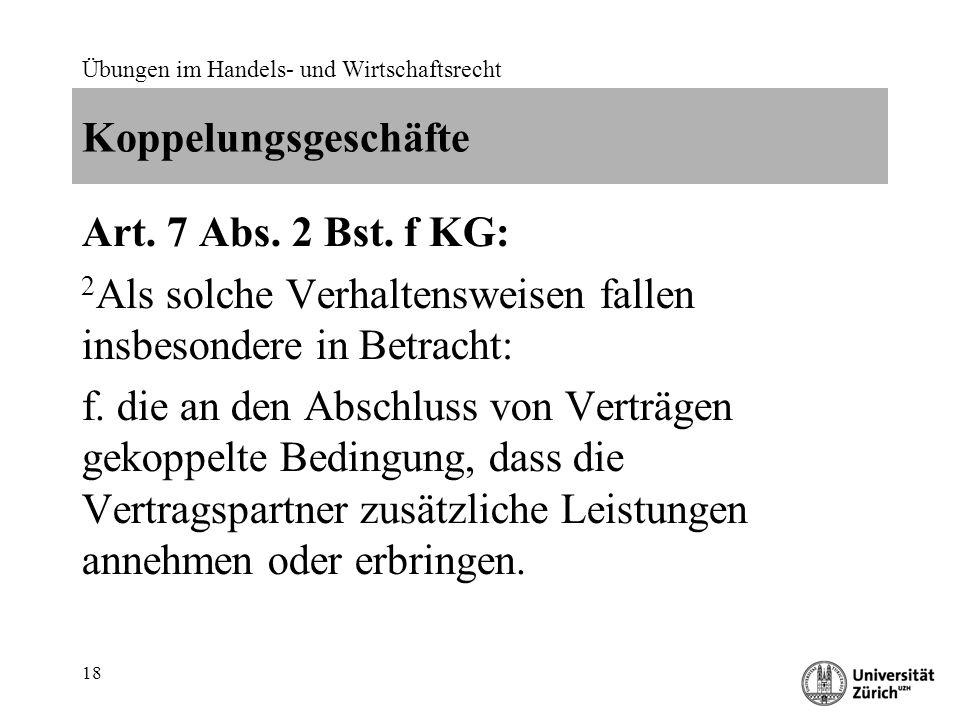 Übungen im Handels- und Wirtschaftsrecht 18 Koppelungsgeschäfte Art.