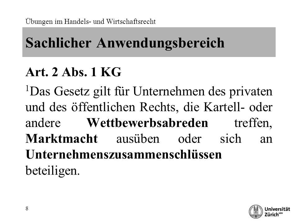Übungen im Handels- und Wirtschaftsrecht 8 Sachlicher Anwendungsbereich Art.