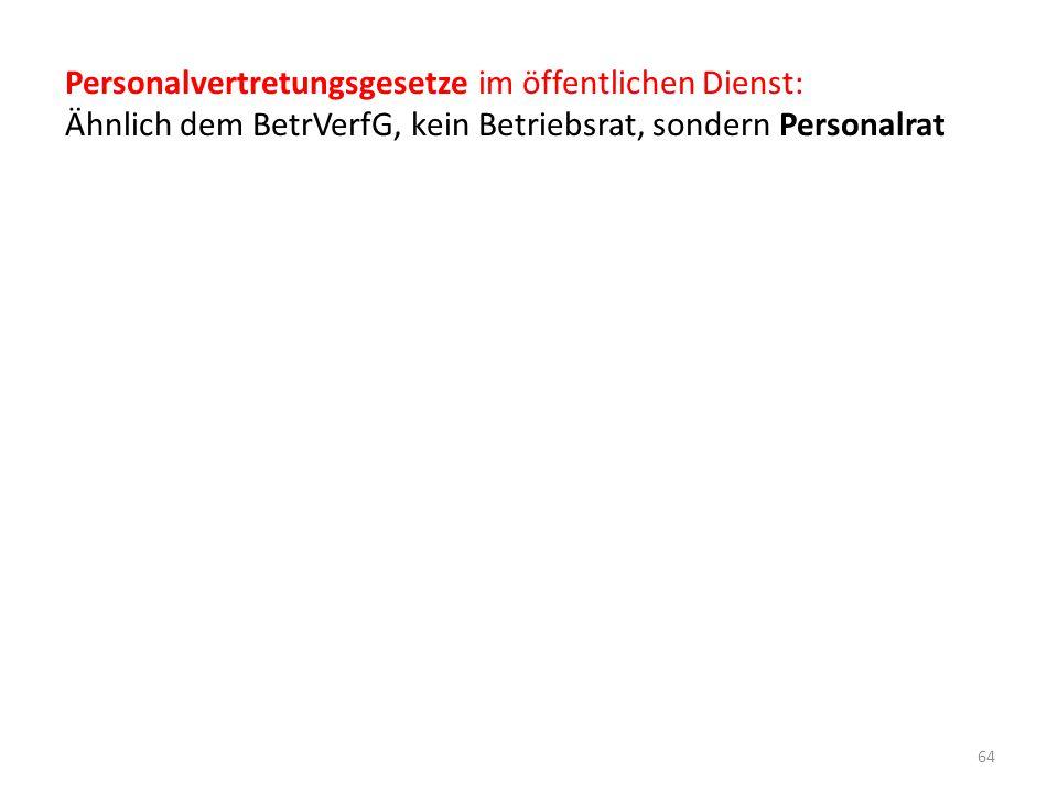 Personalvertretungsgesetze im öffentlichen Dienst: Ähnlich dem BetrVerfG, kein Betriebsrat, sondern Personalrat 64