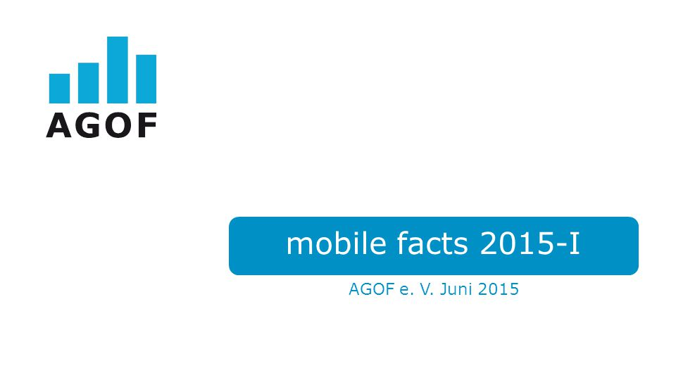 AGOF e. V. Juni 2015 mobile facts 2015-I