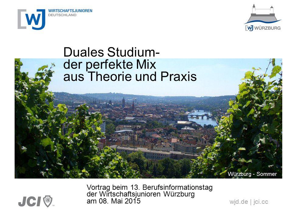 wjd.de | jci.cc Duales Studium- der perfekte Mix aus Theorie und Praxis Vortrag beim 13.