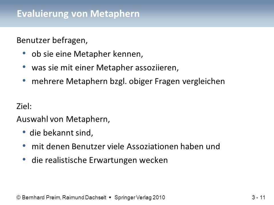 © Bernhard Preim, Raimund Dachselt  Springer Verlag 2010 Benutzer befragen, ob sie eine Metapher kennen, was sie mit einer Metapher assoziieren, mehr