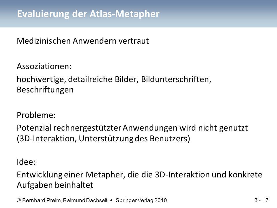 © Bernhard Preim, Raimund Dachselt  Springer Verlag 2010 Medizinischen Anwendern vertraut Assoziationen: hochwertige, detailreiche Bilder, Bildunters