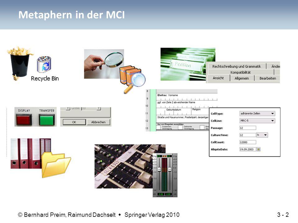 © Bernhard Preim, Raimund Dachselt  Springer Verlag 2010 Gliederung Arten von Metaphern Chancen und Risiken bei der Verwendung von Metaphern Woher kommen Metaphern.
