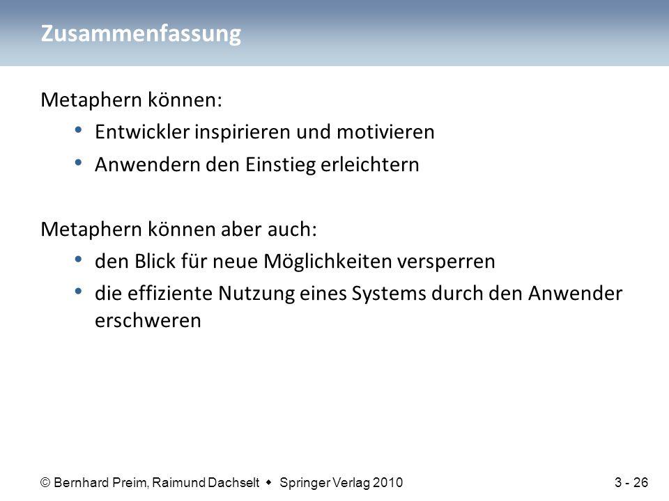 © Bernhard Preim, Raimund Dachselt  Springer Verlag 2010 Metaphern können: Entwickler inspirieren und motivieren Anwendern den Einstieg erleichtern M