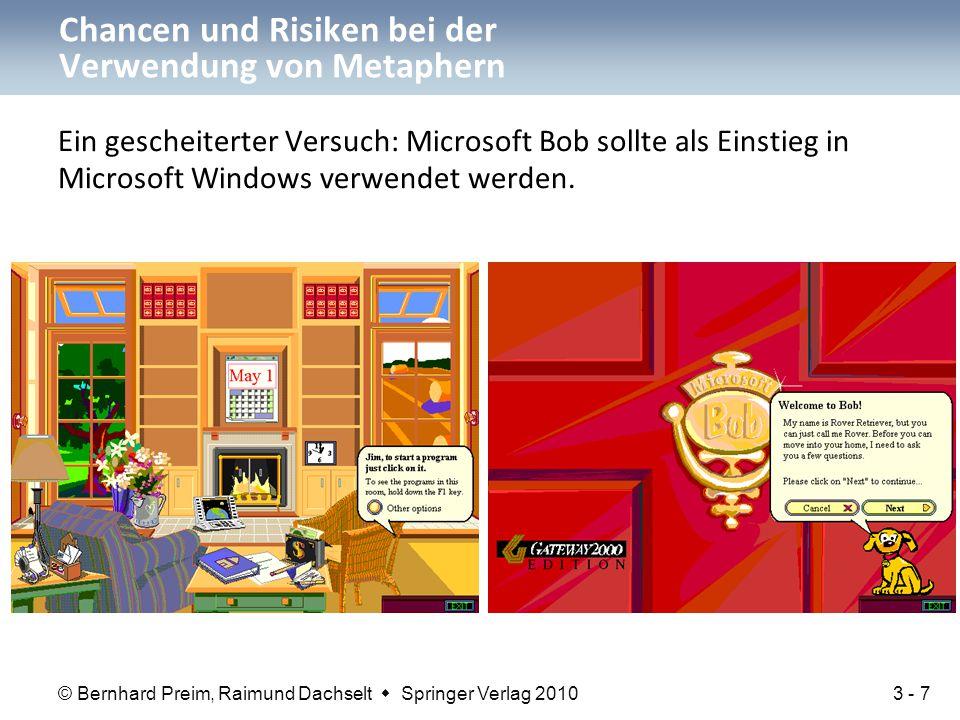 © Bernhard Preim, Raimund Dachselt  Springer Verlag 2010 Ein gescheiterter Versuch: Microsoft Bob sollte als Einstieg in Microsoft Windows verwendet