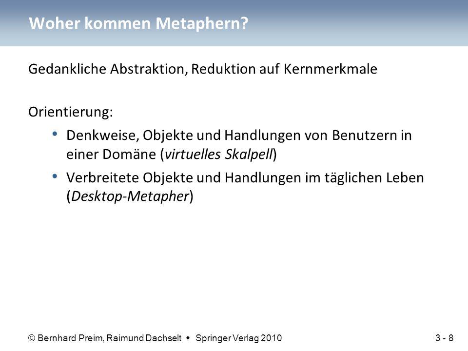 © Bernhard Preim, Raimund Dachselt  Springer Verlag 2010 Metaphern aus dem täglichen Leben Schreibmaschinen-Metapher (Textverarbeitung) Buch-Metapher (Hypertextsysteme) Reise- bzw.
