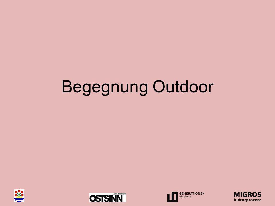 Begegnung Outdoor