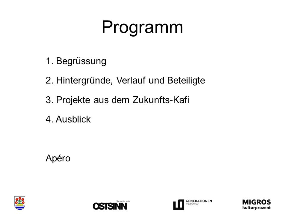 Programm 1. Begrüssung 2. Hintergründe, Verlauf und Beteiligte 3.