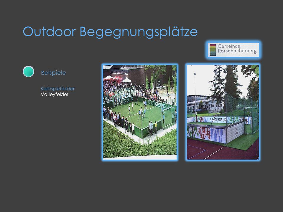 Outdoor Begegnungsplätze Kleinspielfelder Volleyfelder Beispiele