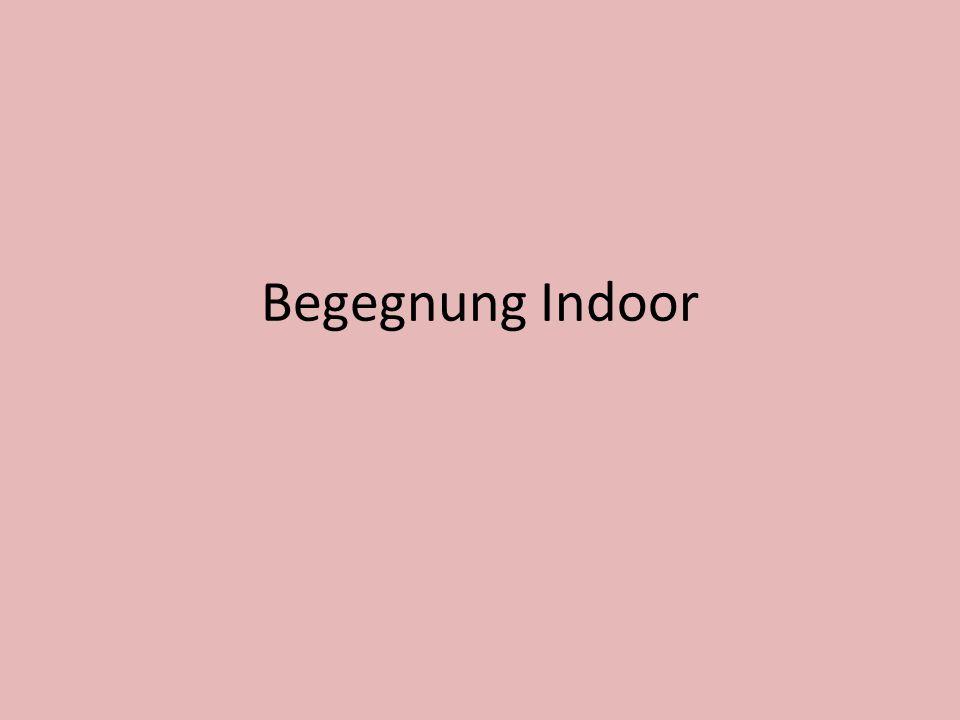 Begegnung Indoor