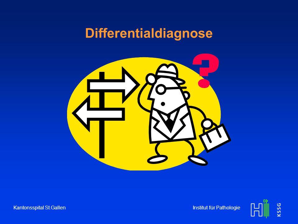 Differentialdiagnose Kantonsspital St.Gallen Institut für Pathologie