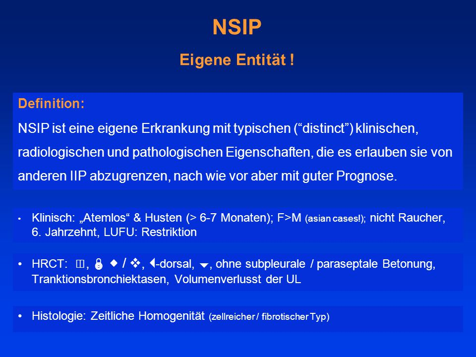 """NSIP Eigene Entität ! Klinisch: """"Atemlos"""" & Husten (> 6-7 Monaten); F>M (asian cases!); nicht Raucher, 6. Jahrzehnt, LUFU: Restriktion Definition: NSI"""