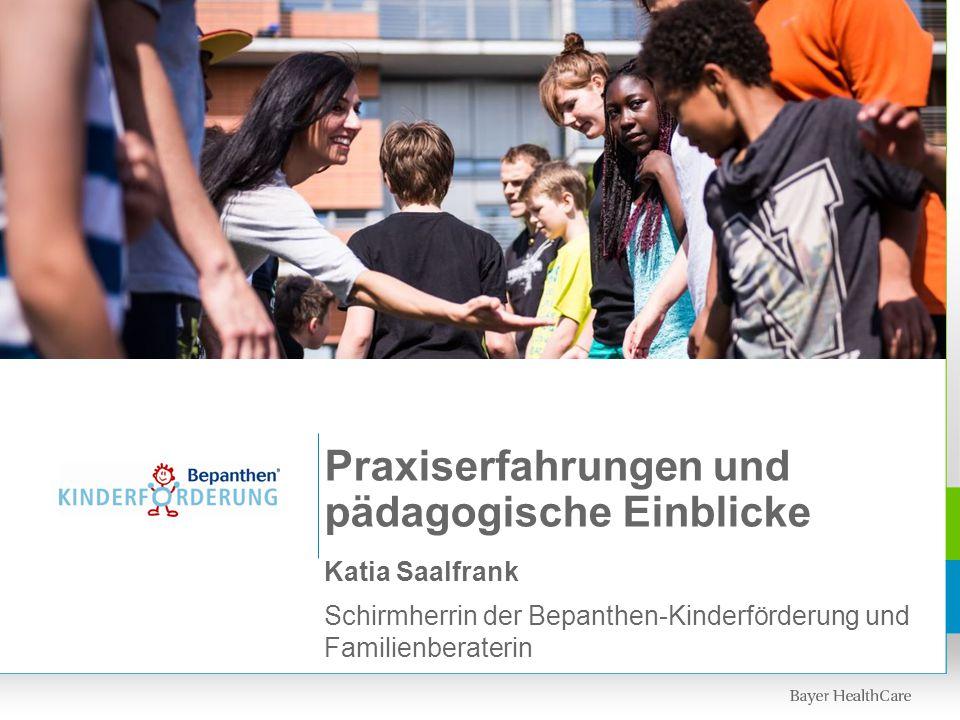 Katia Saalfrank Schirmherrin der Bepanthen-Kinderförderung und Familienberaterin Praxiserfahrungen und pädagogische Einblicke