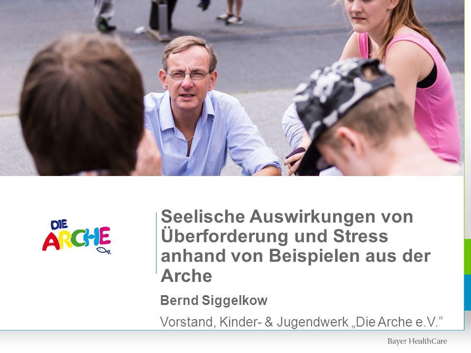 """Bernd Siggelkow Vorstand, Kinder- & Jugendwerk """"Die Arche e.V."""" Seelische Auswirkungen von Überforderung und Stress anhand von Beispielen aus der Arch"""