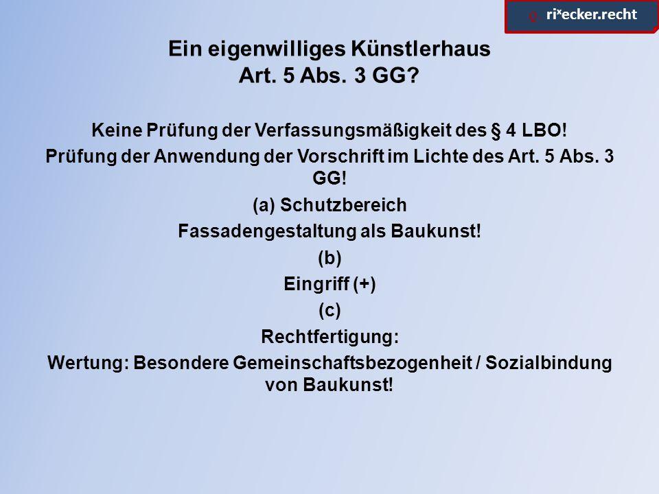 ϱ.ri x ecker.recht Ein eigenwilliges Künstlerhaus Aufgabe 2: Widerspruchsbefugnis des N.
