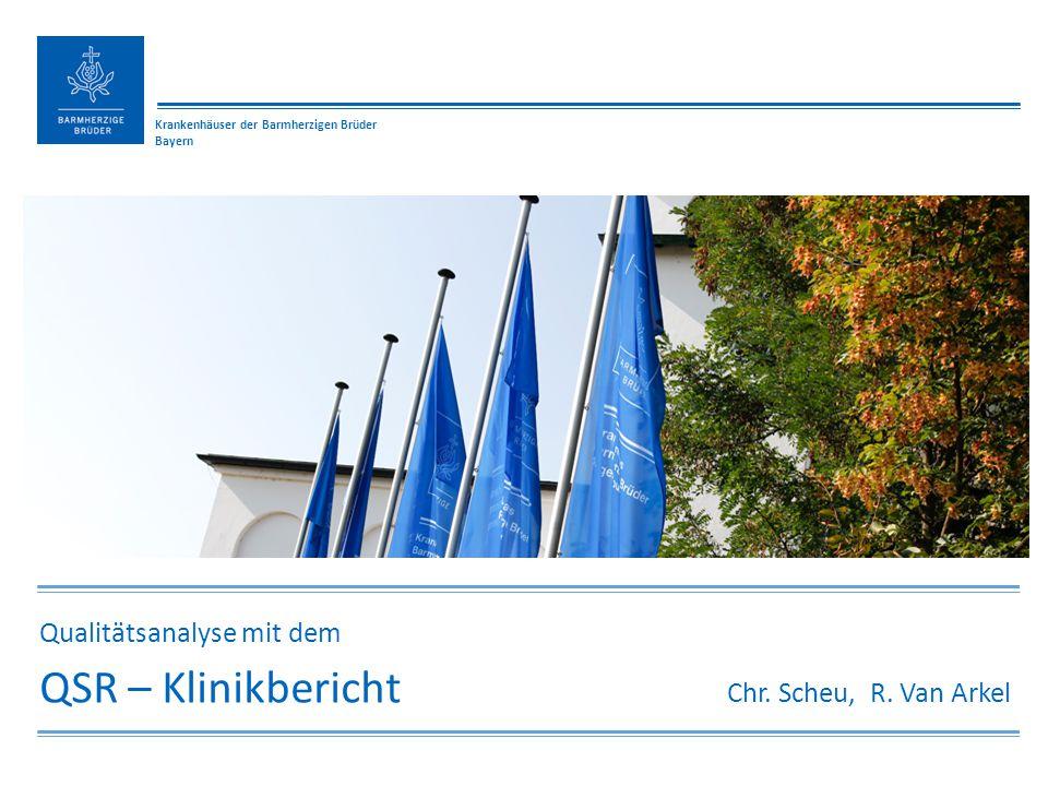 Krankenhäuser der Barmherzigen Brüder Bayern Qualitätsanalyse mit dem QSR – Klinikbericht Chr.