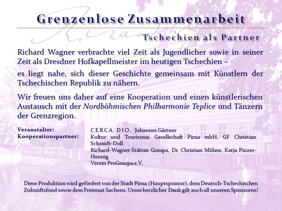 Richard Wagner verbrachte viel Zeit als Jugendlicher sowie in seiner Zeit als Dresdner Hofkapellmeister im heutigen Tschechien – Wir freuen uns daher