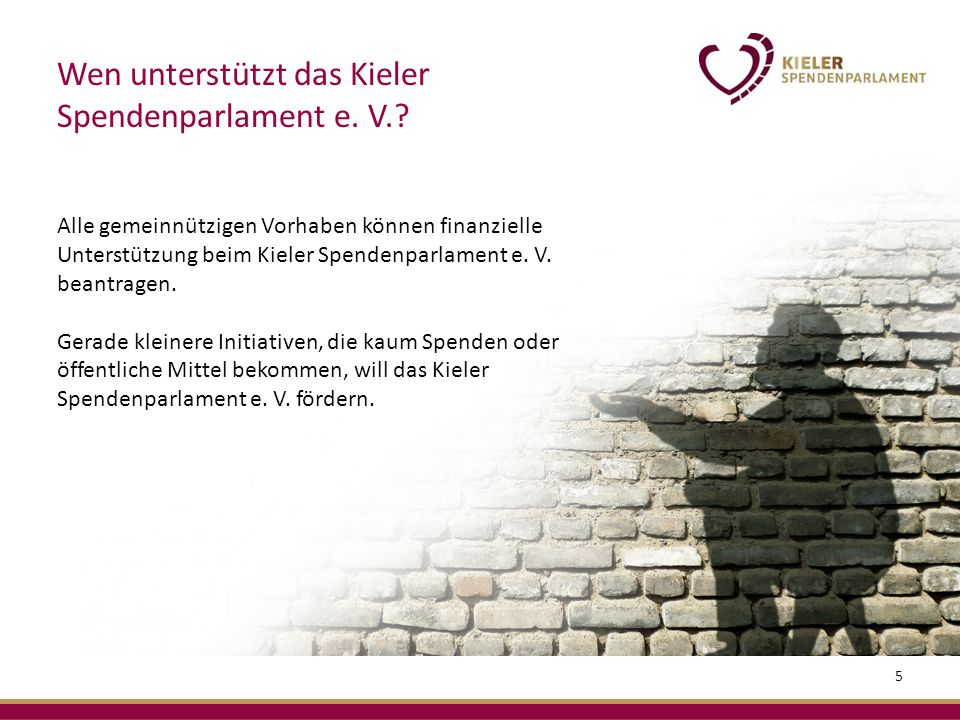 Alle gemeinnützigen Vorhaben können finanzielle Unterstützung beim Kieler Spendenparlament e.