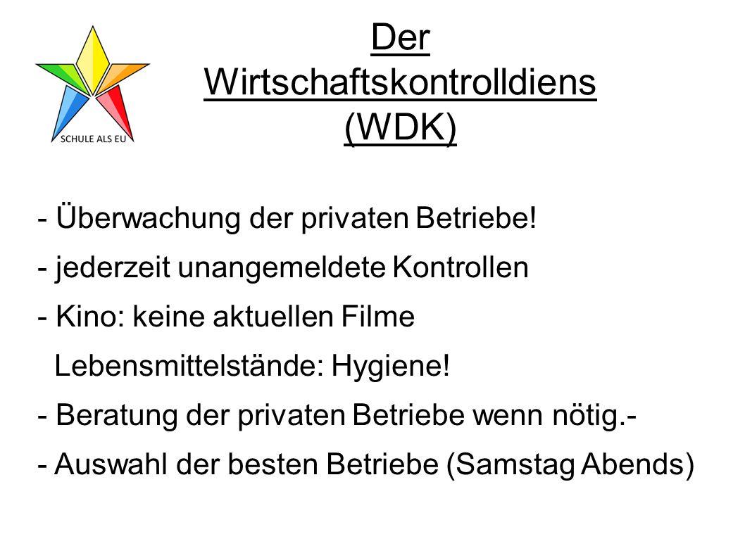 Der Wirtschaftskontrolldiens (WDK) - Überwachung der privaten Betriebe.