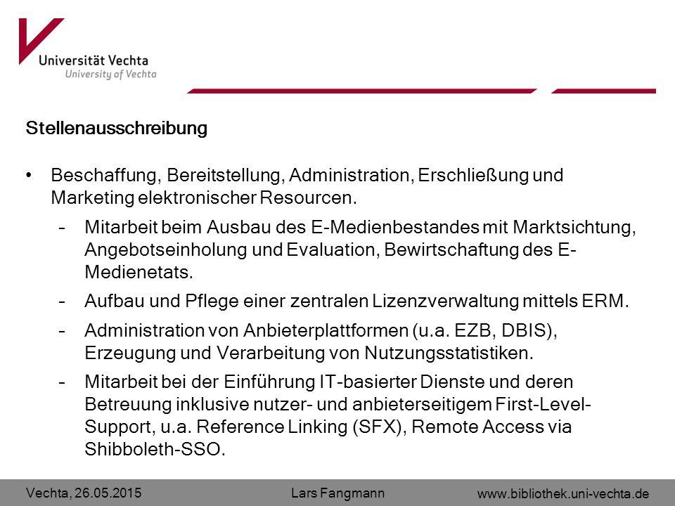 Vechta, 26.05.2015 www.bibliothek.uni-vechta.de Lars Fangmann Stellenausschreibung Beschaffung, Bereitstellung, Administration, Erschließung und Marke