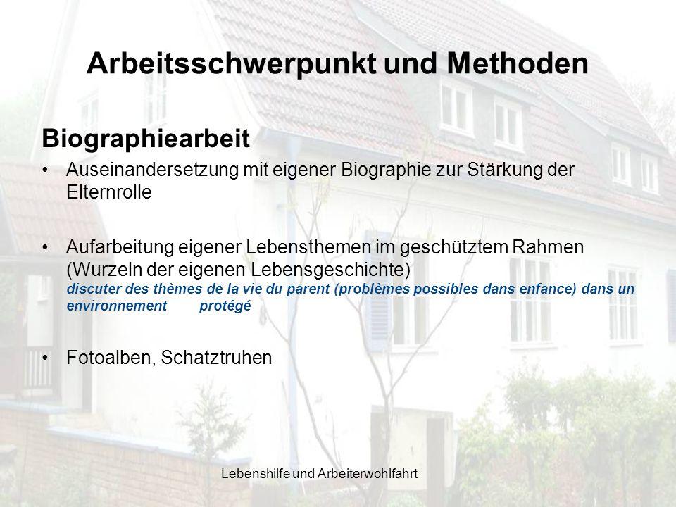 Arbeitsschwerpunkt und Methoden Biographiearbeit Auseinandersetzung mit eigener Biographie zur Stärkung der Elternrolle Aufarbeitung eigener Lebensthe