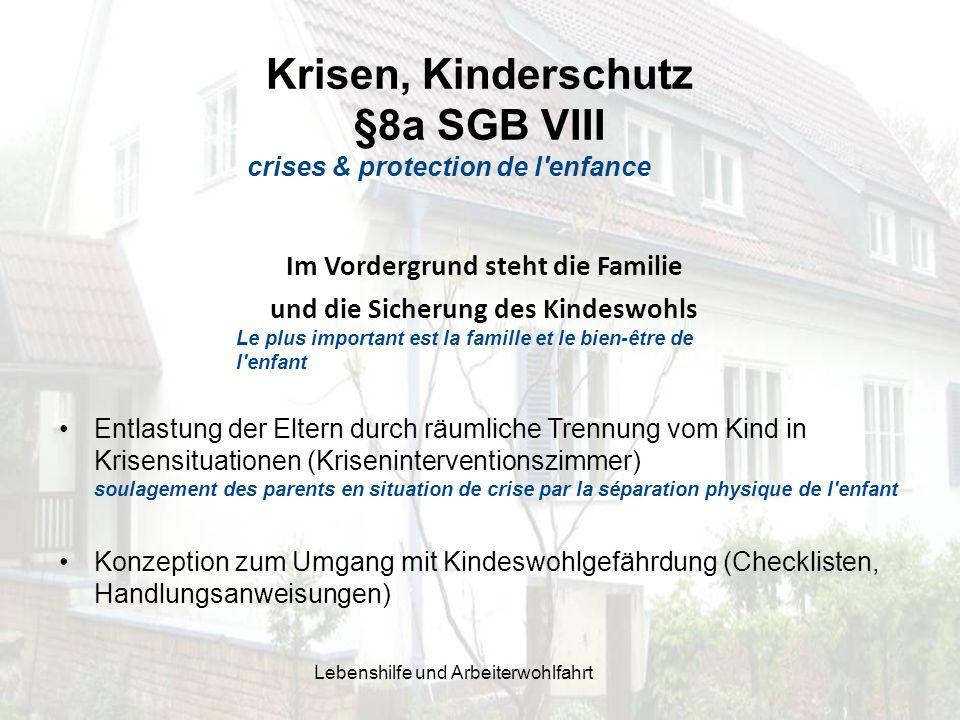 Krisen, Kinderschutz §8a SGB VIII crises & protection de l'enfance Entlastung der Eltern durch räumliche Trennung vom Kind in Krisensituationen (Krise