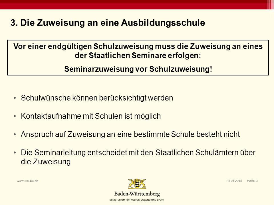 21.01.2015 Folie 3www.km-bw.de Schulwünsche können berücksichtigt werden Kontaktaufnahme mit Schulen ist möglich Anspruch auf Zuweisung an eine bestim