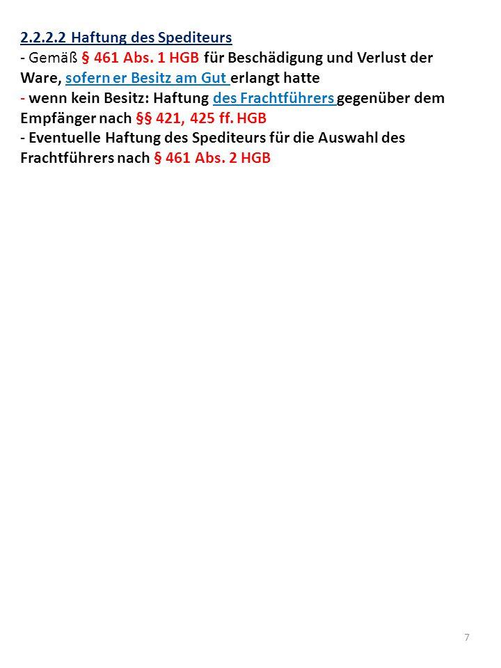 7 2.2.2.2 Haftung des Spediteurs - Gemäß § 461 Abs.