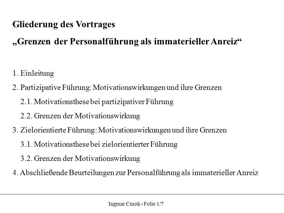 """Gliederung des Vortrages """"Grenzen der Personalführung als immaterieller Anreiz"""" 1. Einleitung 2. Partizipative Führung: Motivationswirkungen und ihre"""
