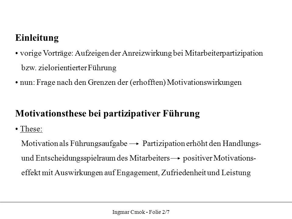 Einleitung vorige Vorträge: Aufzeigen der Anreizwirkung bei Mitarbeiterpartizipation bzw. zielorientierter Führung nun: Frage nach den Grenzen der (er