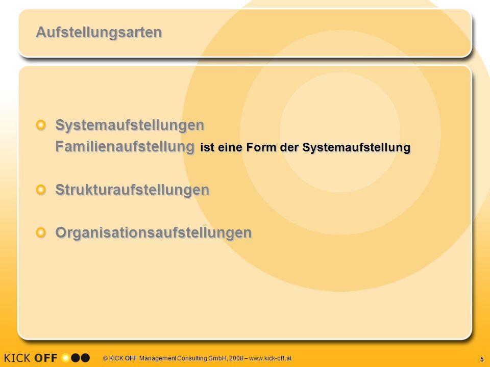 """6 © KICK OFF Management Consulting GmbH, 2008 – www.kick-off.at Systemaufstellungen Betrachtung Systemdynamiken, die durch logisch rationale Erwägungen kaum erfahrbar gemacht werden können Gewinnung von Einsichten in Dynamiken einer im Verborgenen wirkenden """"Systemseele Die andere Seite des Eisbergs!."""