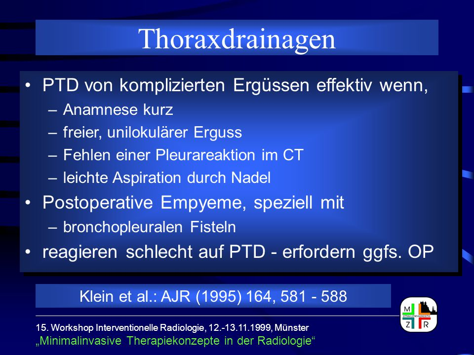 """15. Workshop Interventionelle Radiologie, 12.-13.11.1999, Münster """"Minimalinvasive Therapiekonzepte in der Radiologie"""" Thoraxdrainagen PTD von kompliz"""