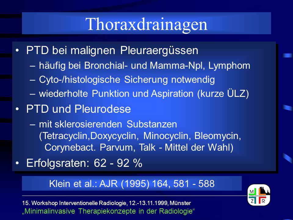 """15. Workshop Interventionelle Radiologie, 12.-13.11.1999, Münster """"Minimalinvasive Therapiekonzepte in der Radiologie"""" Thoraxdrainagen PTD bei maligne"""
