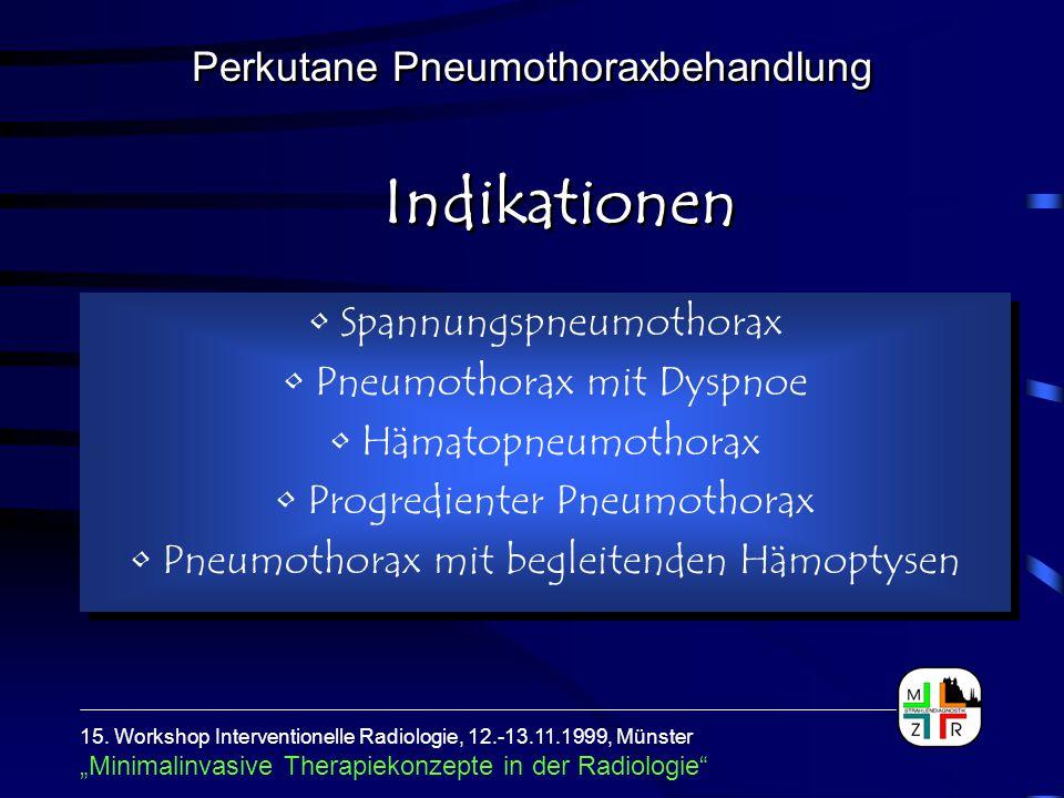 Spannungspneumothorax Pneumothorax mit Dyspnoe Hämatopneumothorax Progredienter Pneumothorax Pneumothorax mit begleitenden Hämoptysen Spannungspneumot